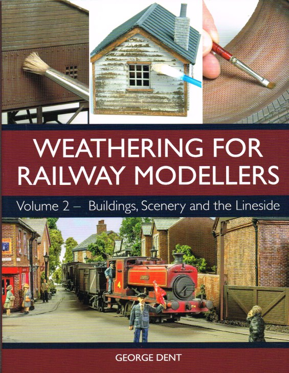 Image for WEATHERING FOR RAILWAY MODELLERS VOLUME 2 : BUILDINGS, SCENERY AND THE LINESIDE