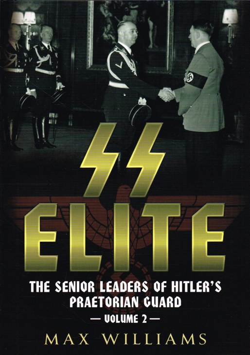 Image for SS ELITE : THE SENIOR LEADERS OF HITLER'S PRAETORIAN GUARD : VOLUME 2 (K-Q)