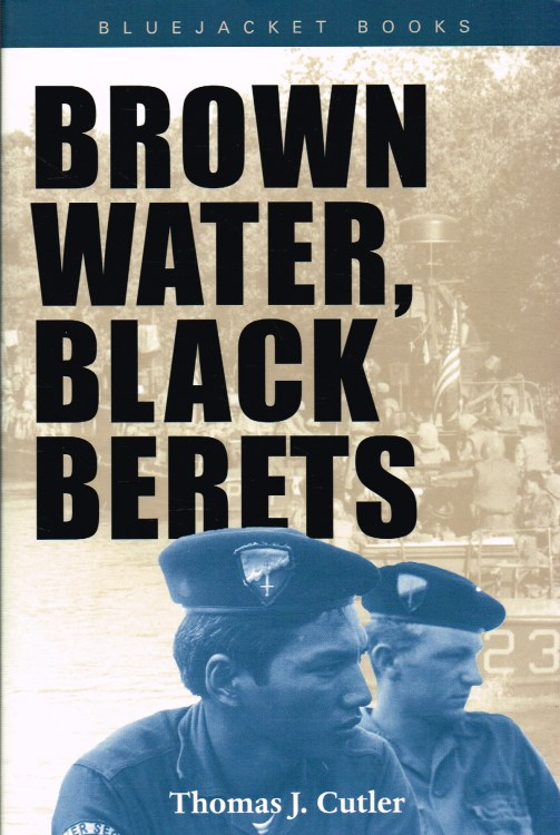 Image for BROWN WATER, BLACK BERETS : COASTAL AND RIVERINE WARFARE IN VIETNAM