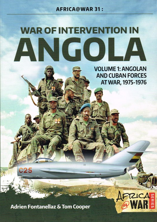 Image for WAR OF INTERVENTION IN ANGOLA VOLUME 1: ANGOLAN AND CUBAN FORCES AT WAR, 1975-1976