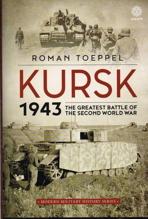 Image for KURSK 1943 : THE GREATEST BATTLE OF THE SECOND WORLD WAR
