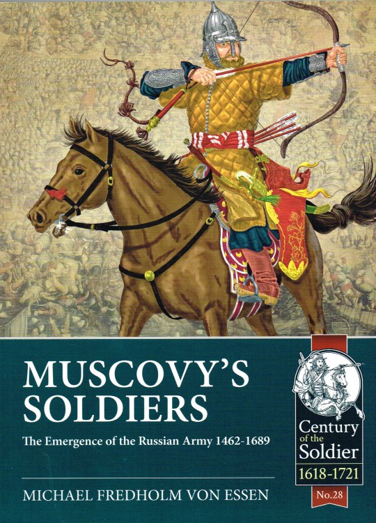 Image for MUSCOVY'S SOLDIERS : THE EMERGENCE OF THE RUSSIAN ARMY 1462-1689