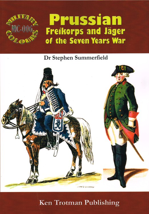 Image for MILITARY COLOURS 6: PRUSSIAN FREIKORPS AND JAGER OF THE SEVEN YEARS WAR