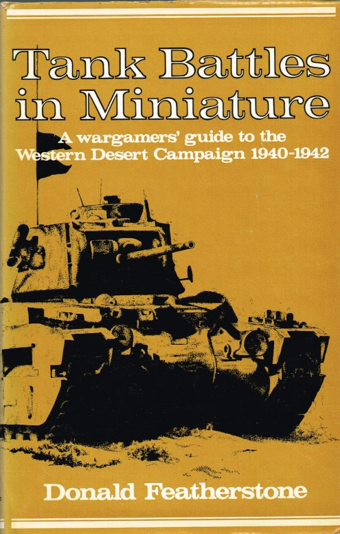 Image for TANK BATTLES IN MINIATURE: A WARGAMERS' GUIDE TO THE WESTERN DESERT CAMPAIGN 1940-1942