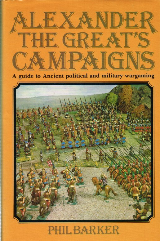 Image for ALEXANDER THE GREAT'S CAMPAIGNS: A GUIDE TO ANCIENT POLITICAL AND MILITARY WARGAMING