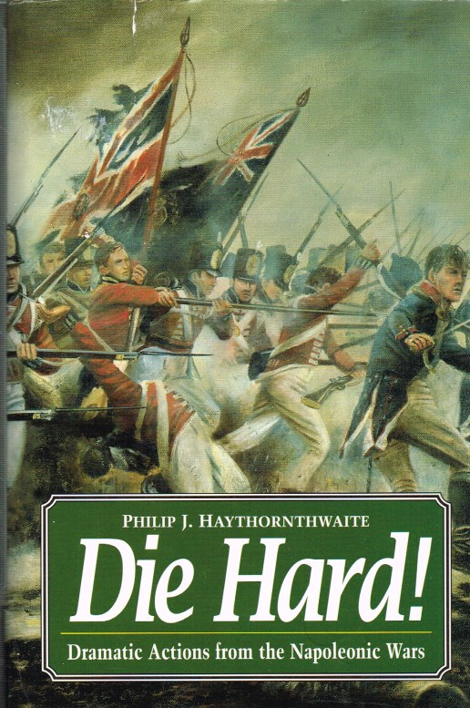Image for DIE HARD! DRAMATIC ACTIONS FROM THE NAPOLEONIC WARS