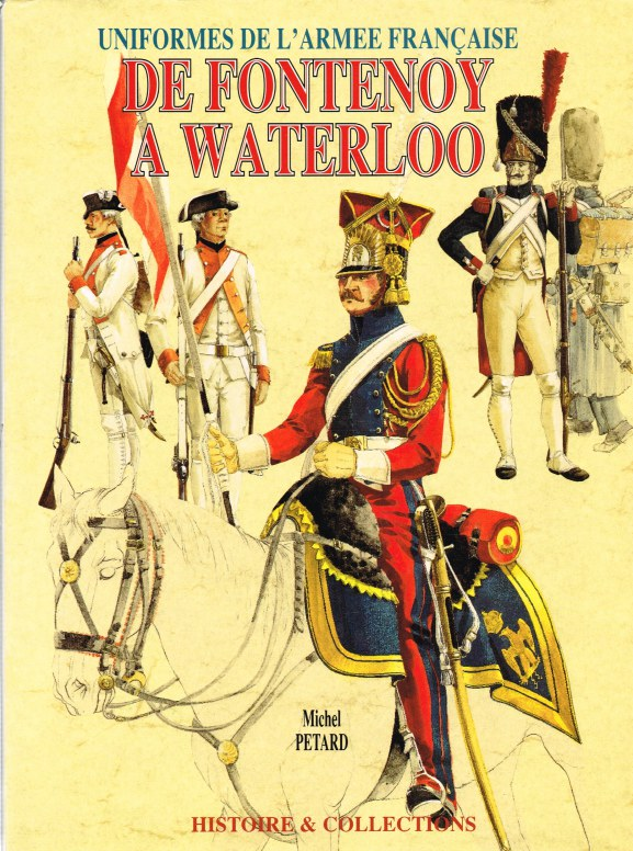 Image for UNIFORMES DE L'ARMEE FRANCAISE DE FONTENOY A WATERLOO 1745-1815 (FRENCH TEXT)