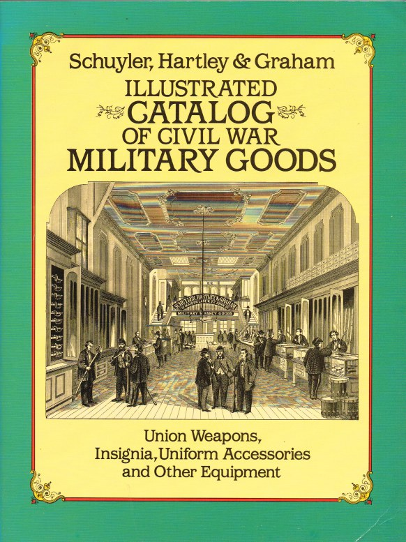 Image for ILLUSTRATED CATALOG OF CIVIL WAR MILITARY GOODS