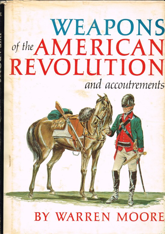 Image for WEAPONS OF THE AMERICAN REVOLUTION AND ACCOUTREMENTS