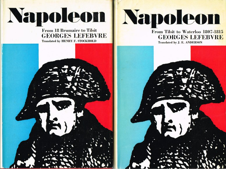 Image for NAPOLEON FROM 18 BRUMAIRE TO TILSIT 1799-1807 + NAPOLEON FROM TILSIT TO WATERLOO 1807-1815 (TWO VOLUME SET)