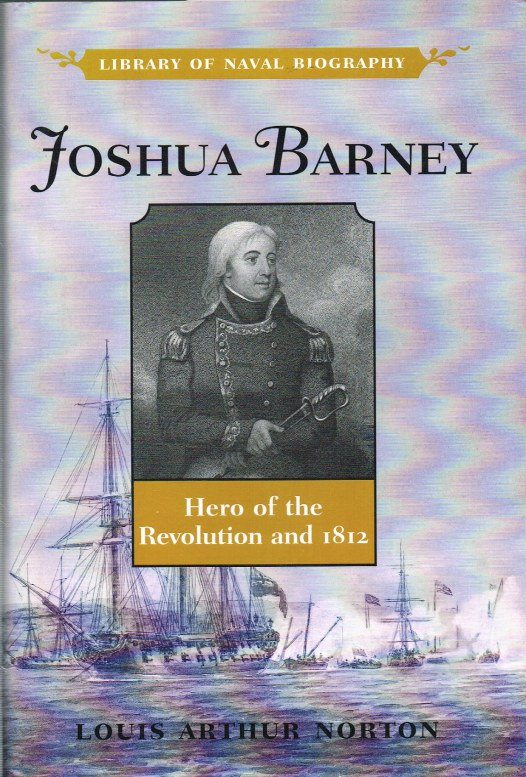 Image for JOSHUA BARNEY : HERO OF THE REVOLUTION AND 1812