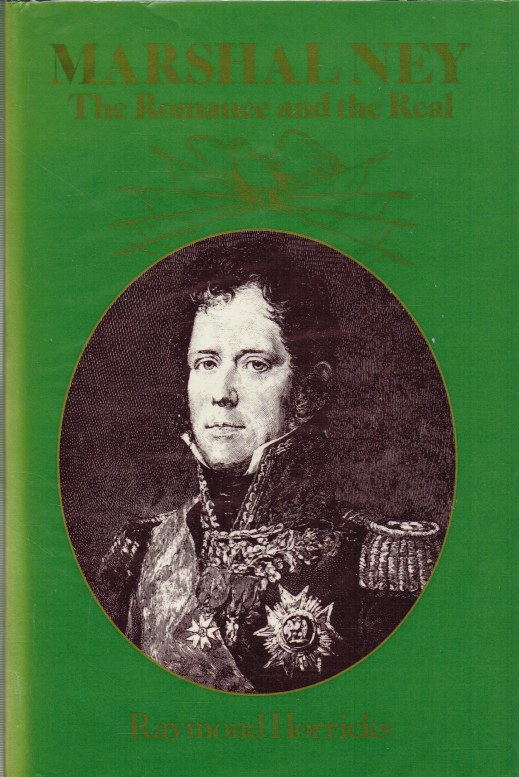Image for MARSHAL NEY: THE ROMANCE AND THE REAL