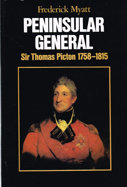 Image for PENINSULAR GENERAL: SIR THOMAS PICTON 1758-1815