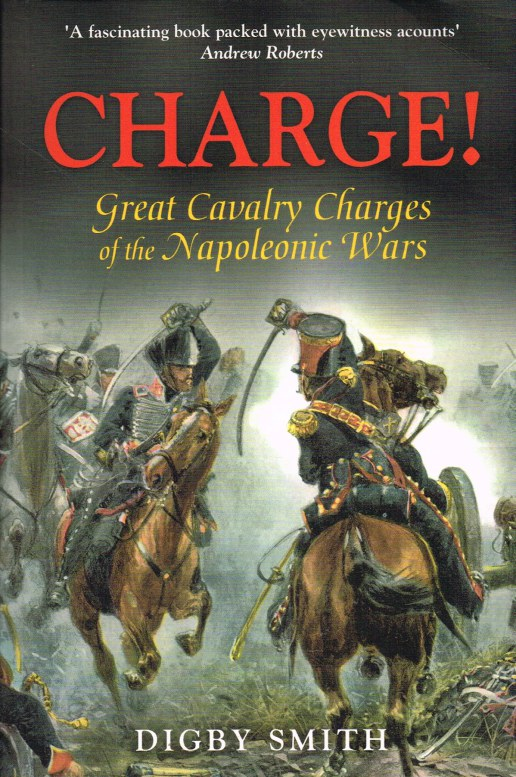 Image for CHARGE! GREAT CAVALRY CHARGES OF THE NAPOLEONIC WARS