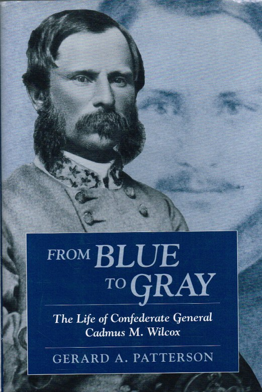 Image for FROM BLUE TO GRAY : THE LIFE OF CONFEDERATE GENERAL CADMUS M. WILCOX