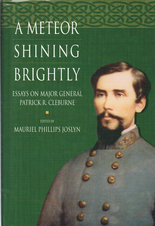 Image for A METEOR SHINING BRIGHTLY : ESSAYS ON MAJOR GENERAL PATRICK R. CLEBURNE