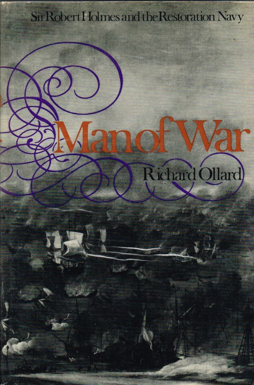 Image for MAN OF WAR : SIR ROBERT HOLMES AND THE RESTORATION NAVY