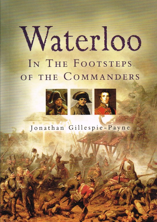 Image for WATERLOO : IN THE FOOTSTEPS OF THE COMMANDERS