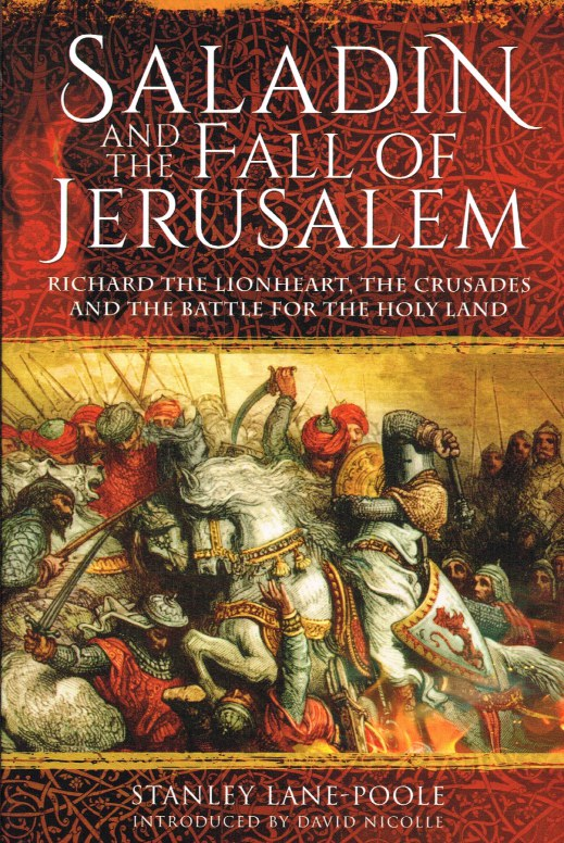 Image for SALADIN AND THE FALL OF JERUSALEM : RICHARD THE LIONHEART, THE CRUSADES AND THE BATTLE FOR THE HOLY LAND