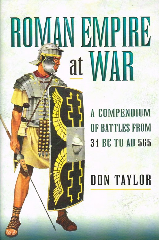 Image for ROMAN EMPIRE AT WAR : A COMPENDIUM OF BATTLES FROM 31 BC TO AD 565