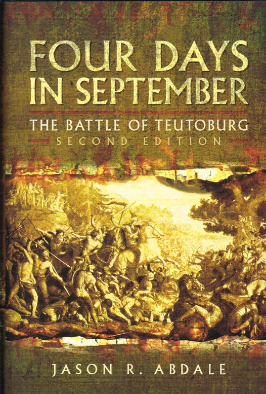 Image for FOUR DAYS IN SEPTEMBER : THE BATTLE OF TEUTOBURG (REVISED EDITION)