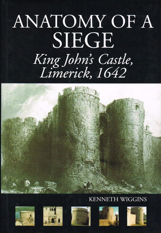 Image for ANATOMY OF A SIEGE : KING JOHN'S CASTLE, LIMERICK 1642