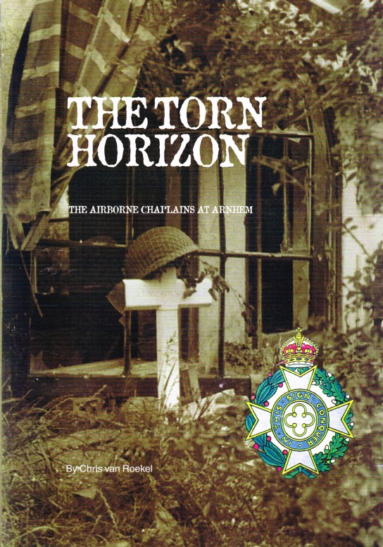 Image for THE TORN HORIZON : THE AIRBORNE CHAPLAINS AT ARNHEM