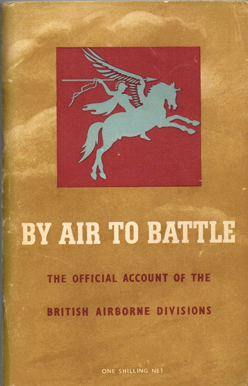 Image for BY AIR TO BATTLE: THE OFFICIAL ACCOUNT OF THE BRITISH FIRST AND SIXTH AIRBORNE DIVISIONS