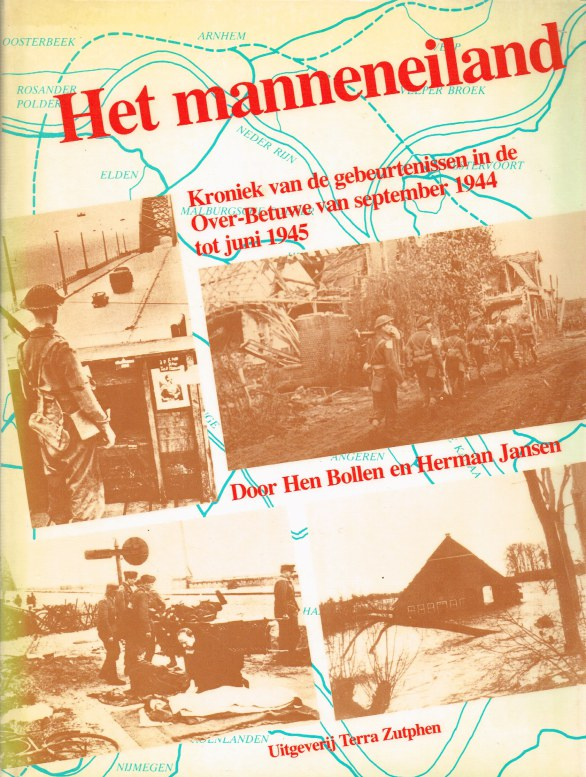 Image for HET MANNENEILAND : KRONIEK VAN DE GEBEURTENISSEN IN DE OVER-BETUWE VAN SEPTEMBER 1944 TOT JUNI 1945 (DUTCH TEXT)