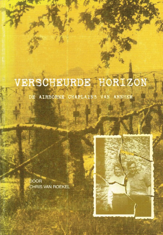 Image for VERSCHEURDE HORIZON : DE AIRBORNE CHAPLAINS VAN ARNHEM (SIGNED COPY) (DUTCH TEXT)