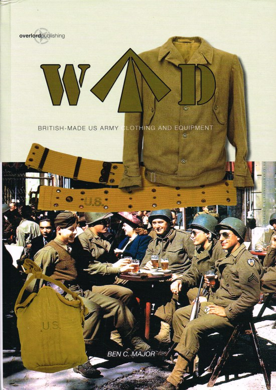 Image for WD: BRITISH-MADE US ARMY CLOTHING AND EQUIPMENT