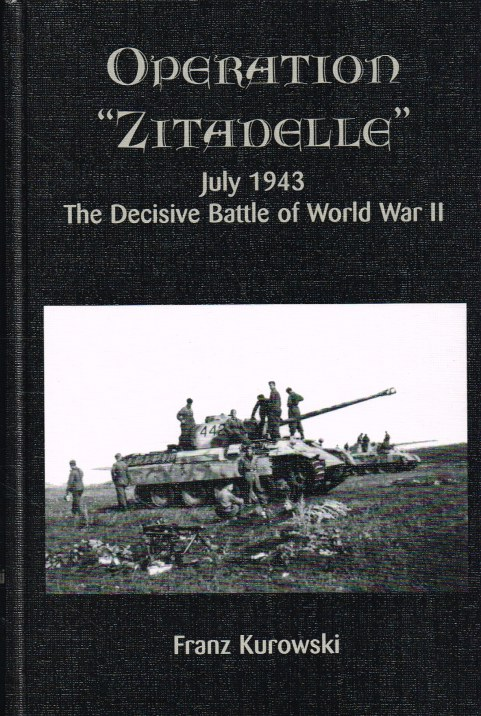 Image for OPERATION 'ZITADELLE' JULY 1943: THE DECISIVE BATTLE OF WORLD WAR II