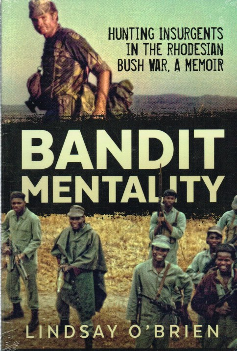 Image for BANDIT MENTALITY : HUNTING INSURGENTS IN THE RHODESIAN BUSH WAR, A MEMOIR