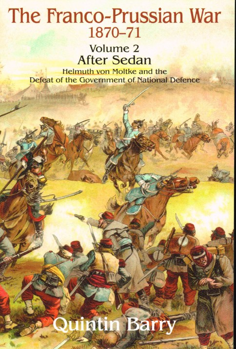 Image for THE FRANCO-PRUSSIAN WAR VOLUME 2 : AFTER SEDAN - HELMUTH VON MOLTKE AND THE DEFEAT OF THE GOVERNMENT OF NATIONAL DEFENCE