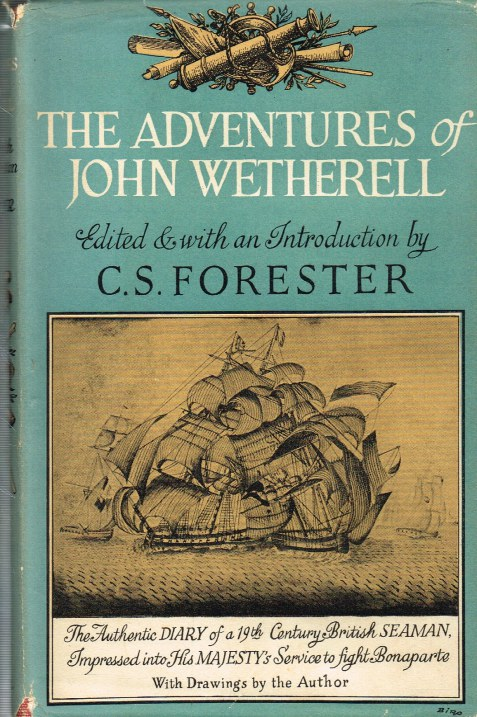 Image for THE ADVENTURES OF JOHN WETHERELL : THE AUTHENTIC DIARY OF A 19TH CENTURY BRITISH SEAMAN
