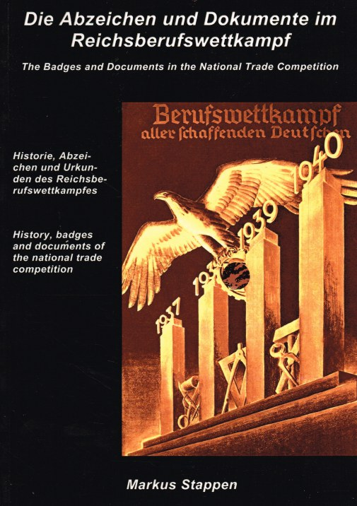 Image for THE BADGES AND DOCUMENTS IN THE NATIONAL TRADE COMPETION / DIE ABZEICHEN UND DOKUMENTE IM REICHSBERUFSWETTKAMPF : HISTORY, BADGES AND DOCUMENTS OF THE NATIONAL TRADE COMPETITION (SIGNED COPY)