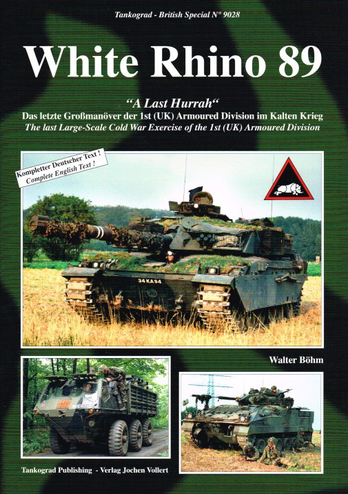 Image for WHITE RHINO 89 : THE LAST LARGE-SCALE COLD WAR EXERCISE OF THE 1ST (UK) ARMOURED DIVISION