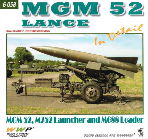 Image for MGM 52 LANCE IN DETAIL : MGM 52, M752 LAUNCHER AND M688 LOADER