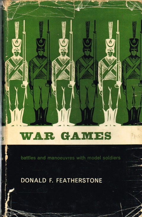 Image for WAR GAMES: BATTLES AND MANOEUVRES WITH MODEL SOLDIERS