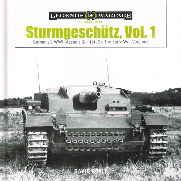 Image for STURMGESCHUTZ VOL.1 : GERMANY'S WWII ASSAULT GUN (STUG) : THE EARLY VERSIONS