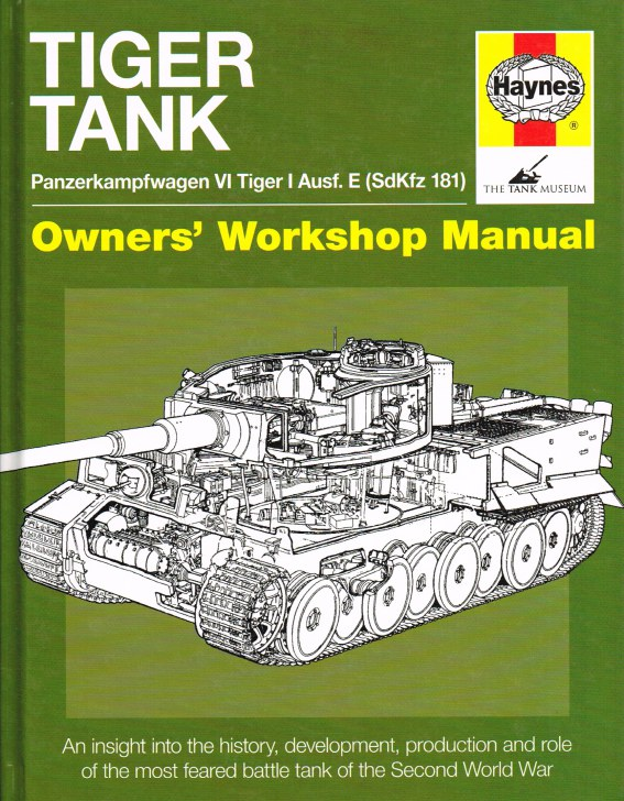 Image for TIGER TANK : PANZERKAMPFWAGEN VI TIGER I AUSF. E (SDKFZ 181) OWNERS' WORKSHOP MANUAL