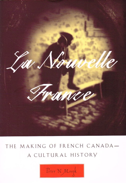 Image for LA NOUVELLE FRANCE : THE MAKING OF FRENCH CANADA - A CULTURAL HISTORY