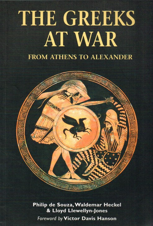 Image for THE GREEKS AT WAR : FROM ATHENS TO ALEXANDER