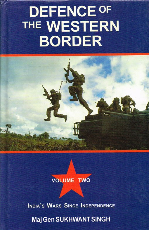 Image for INDIA'S WARS SINCE INDEPENDENCE VOLUME TWO: DEFENCE OF THE WESTERN BORDER
