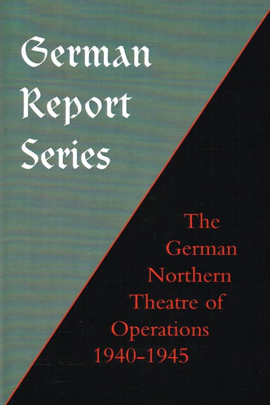 Image for GERMAN REPORT SERIES: THE GERMAN NORTHERN THEATRE OF OPERATIONS 1940-1945