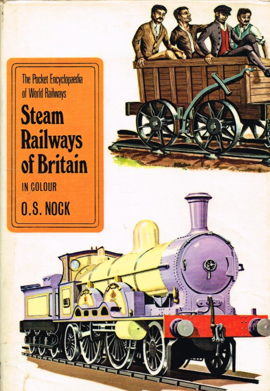 Image for THE POCKET ENCYCLOPAEDIA OF WORLD RAILWAYS : STEAM RAILWAYS OF BRITAIN IN COLOUR