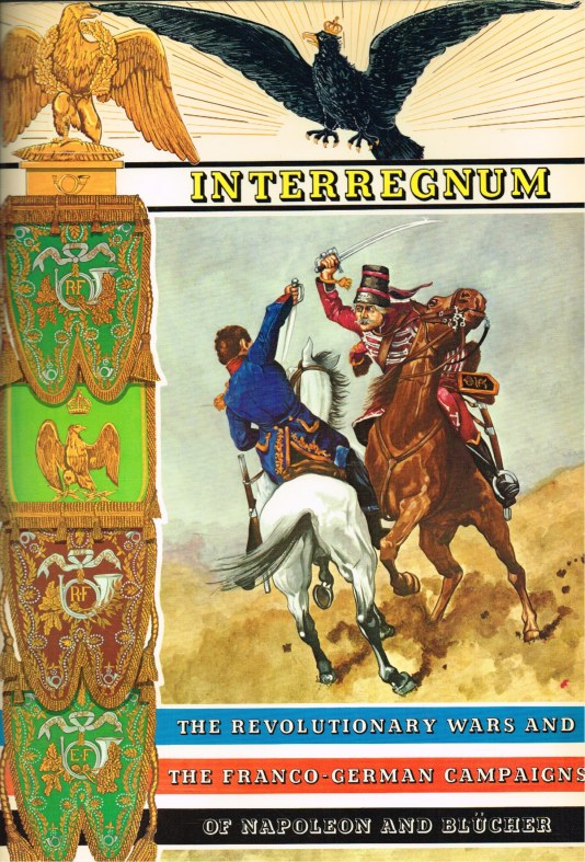 Image for INTERREGNUM : THE REVOLUTIONARY WARS AND THE FRANCO-GERMAN CAMPAIGNS OF NAPOLEON AND BLUCHER (SET OF 60 POSTCARDS IN ALBUM)