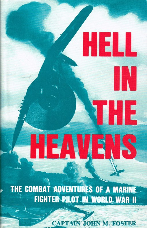 Image for HELL IN THE HEAVENS : THE COMBAT ADVENTURES OF A MARINE FIGHTER PILOT IN WORLD WAR II