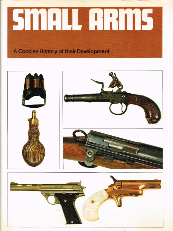 Image for SMALL ARMS : A CONCISE HISTORY OF THEIR DEVELOPMENT