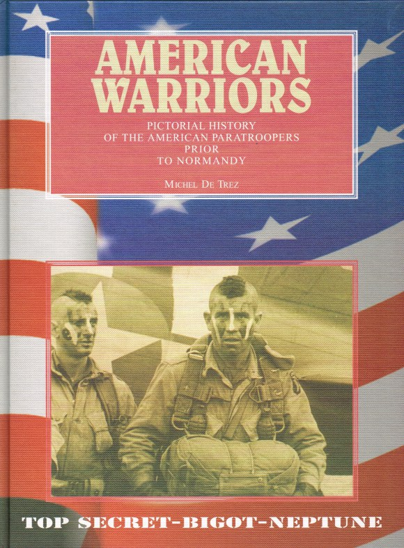 Image for AMERICAN WARRIORS : PICTORIAL HISTORY OF THE AMERICAN PARATROOPERS PRIOR TO NORMANDY